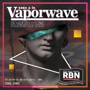 RBN Cagliari: Cosa è la Vaporwave
