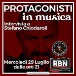 Protagonisti in Musica con Stefano Chiodaroli