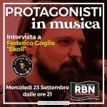 """Protagonisti in Musica - Federico Goglio """"Skoll"""""""